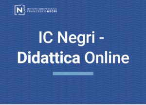 IC NEGRI DIDATTICA ONLINE - LINK ACCESSO
